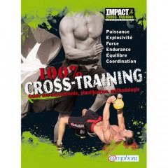 100 % CROSS-TRAINING : Guide des mouvements, planification, méthodologie (100 % CROSS-TRAINING : Movements, planification and methodology 's Guide) (Book)